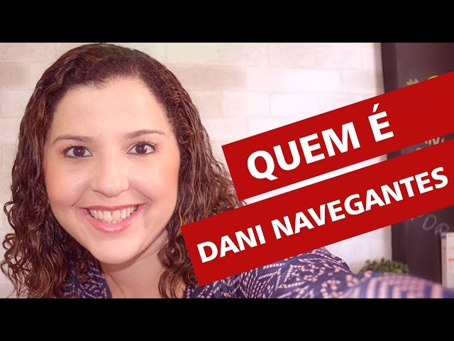Quem é Dani Navegantes