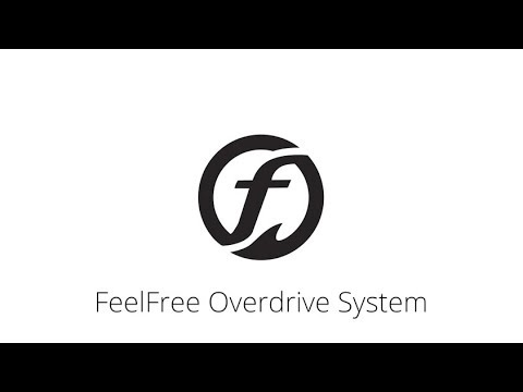 FeelFree Overdrive: What Do You Need?