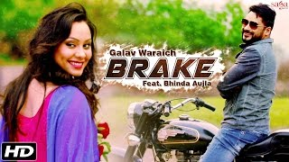 New Punjabi Songs 2016 | BRAKE | Galav Waraich Feat. Bhinda Aujla | Bullet Song - Sagahits