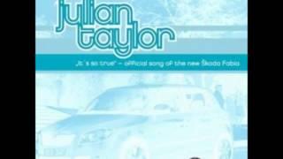 Julian Taylor: It's So True