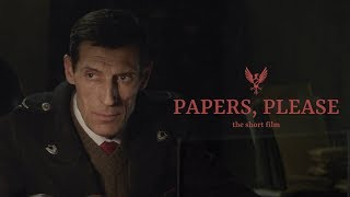 PAPERS, PLEASE   The Short Film (2018) 4K SUBS