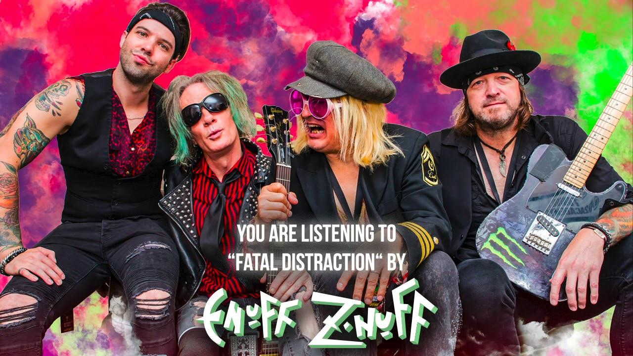 ENUFF Z'NUFF - Fatal distraction