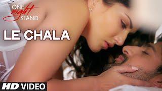 LE CHALA Video Song   ONE NIGHT STAND   Sunny Leone, Tanuj Virwani   Jeet Gannguli   T-Series