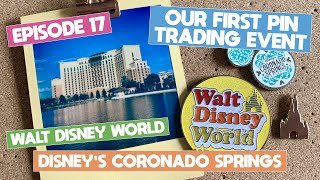 EP17 | Walt Disney World | Feb 2020 | Coronado Springs | Our First Pin Trading Event!