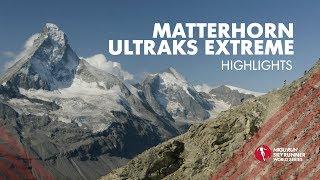 MATTERHORN ULTRAKS EXTREME 2019 – HIGHLIGHTS / SWS19 – Skyrunning