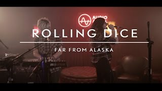 Far From Alaska (AudioArena Originals) -  Rolling Dice