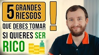 Video: 5 Grandes RIESGOS Que Debes Tomar Si Quieres Ser RICO