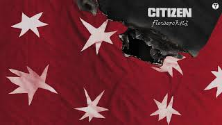 Citizen - Flowerchild (Official Audio)