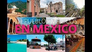 CONOCE LOS 111 PUEBLOS MÁGICOS DE MÉXICO 2018!!!