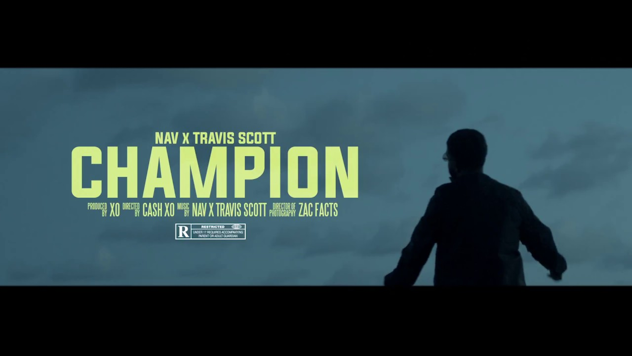 NAV ft. Travis Scott — Champion