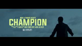 NAV   Champion Ft. Travis Scott