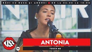 Antonia   Touch Me (Live @ KissFM)