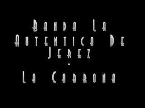 Banda La Autentica De Jerez - La Cabrona