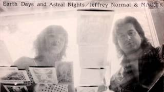 Jeffrey Normal & MAGICK - Earth Days and Astral Nights (Side 2)