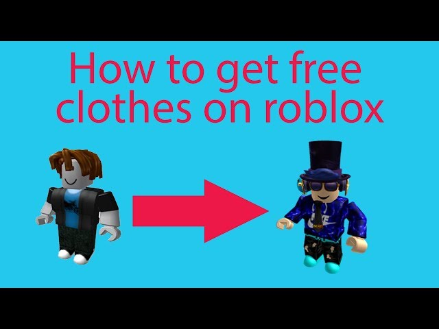 How To Get Free Good Clothes On Roblox