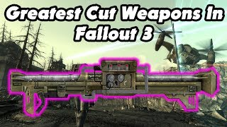 Fallout Fives - Greatest Cut Weapons From Fallout 3