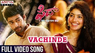 Vachinde Full Video Song || Fidaa Full Video Songs || Varun Tej, Sai Pallavi || Sekhar Kammula