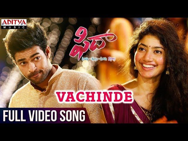 Vachinde Full Video Song HD | Fidaa Movie Songs | Varun Tej, Sai Pallavi