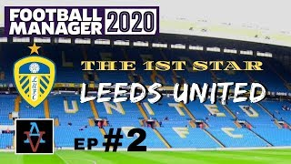 FM20 - The 1st Star: Leeds United Ep.2: Our 1st Games at Leeds - Football Manager 2020 Let's Play