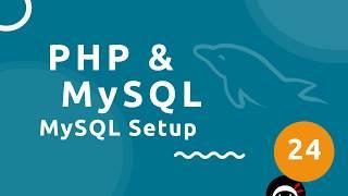 PHP Tutorial (& MySQL) #24 - Setting Up a MySQL Database