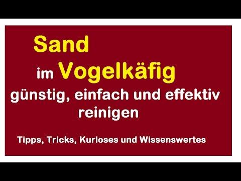 Käfig/Voliere/ Vogelkäfig/Papageienkäfig einfach, effektiv und günstig Sand/Vogelsand reinigen