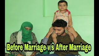 Before marriage v/s After marriage