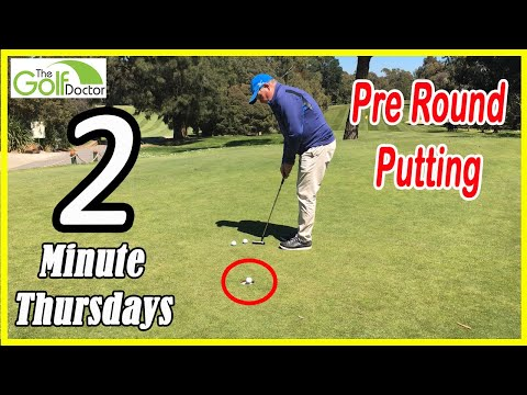 2 Minute Thursday - Putting Before Your Round