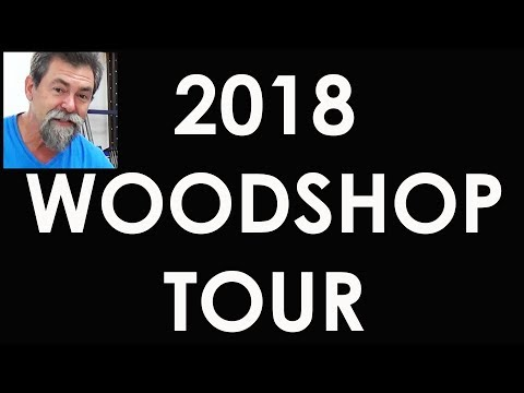 Dave Stanton woodworking shop tour 2018  workshop  woodworking tools
