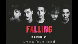 Falling - Why Don't We (LYRICS) [Color Coded]