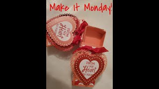 Make It Monday From My Heart Candy Box