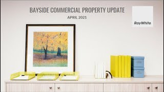 April 2021 Bayside Commercial Property Update
