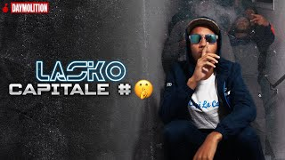 Lasko - Capitale #🤫 I Daymolition