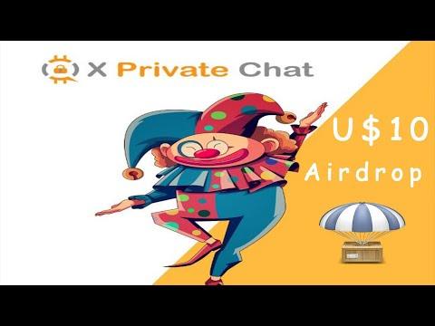 Ganhe aproximadamente U$10 Dólares no Airdrop Xprivate Chat !