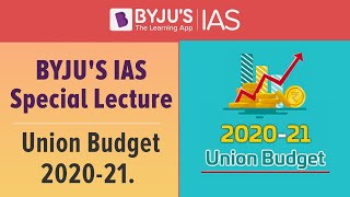 Detailed Analysis: Union Budget 2020-21.