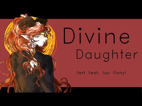 【Luo Tianyi】 Divine Daughter 【Vocaloid Original】