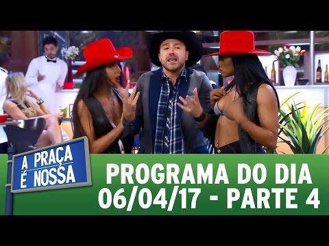 A Praça É Nossa (06/04/17) - Parte 4