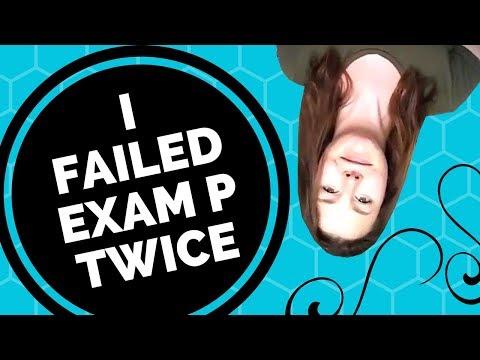 Failed Exam P TWICE! (True Story) - YouTube