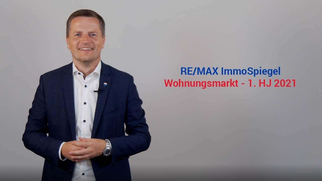 RE/MAX ImmoSpiegel - Geschäftsführer von RE/MAX Austria, Bernhard Reikersdorfer, MBA über den Wohnungs-Immobilienmarkt 1. Halbjahr 2021