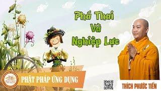 Phá Thai Và Nghiệp Lực    Đại Đức Thích Phước Tiến