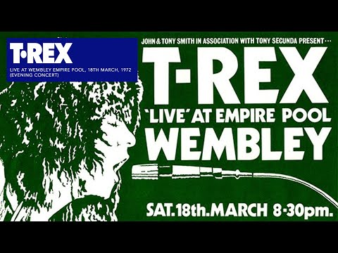 T.Rex - Wembley Empire Pool, 18th March 1972 (Evening Concert)