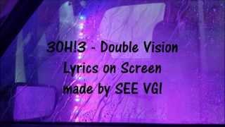 3OH!3 - Double Vision (Lyrics)