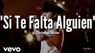 Christian Nodal   Si Te Falta Alguien (LETRA) 2019