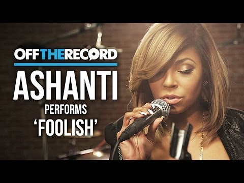 "Ashanti Performs ""Foolish""- Off The Record"
