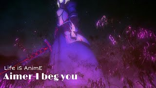 "[AMV] Aimer-I BEG YOU ""Fate/stay night Heaven's feel lost butterfly"""