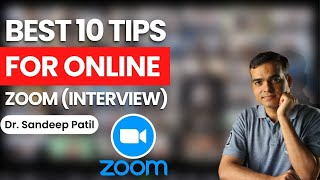10 tips for online (Zoom) interview | by Dr. Sandeep Patil.