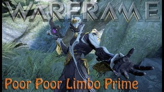 Download Warframe - Poor Poor Limbo Prime Youtube to MP3 MP4
