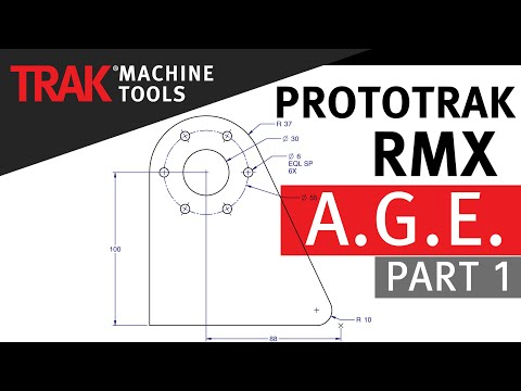 A.G.E. [Part 1] | ProtoTRAK RMX CNC | Advanced Mill Programming