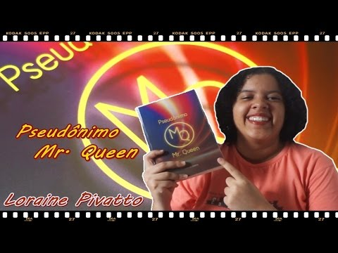 Resenha | Pseudônimo Mr. Queen - Loraine Pivatto