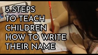 How to Teach a Child to Write (A 4 year old can write her name)