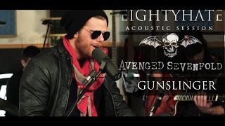 Gunslinger - EIGHTYHATE (Avenged Sevenfold COVER Live Unplugged@ RecLab Studio)